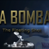 La Bomba (The Floating Shot)